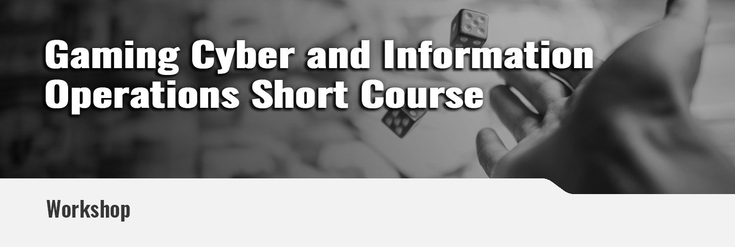2020 Gaming Cyber and Information Operations Short Course